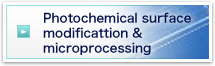 Photochemical surface modificattion & microprocessing